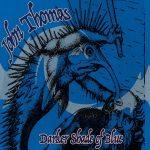"John Thomas ""Darker Shade of Blue"""